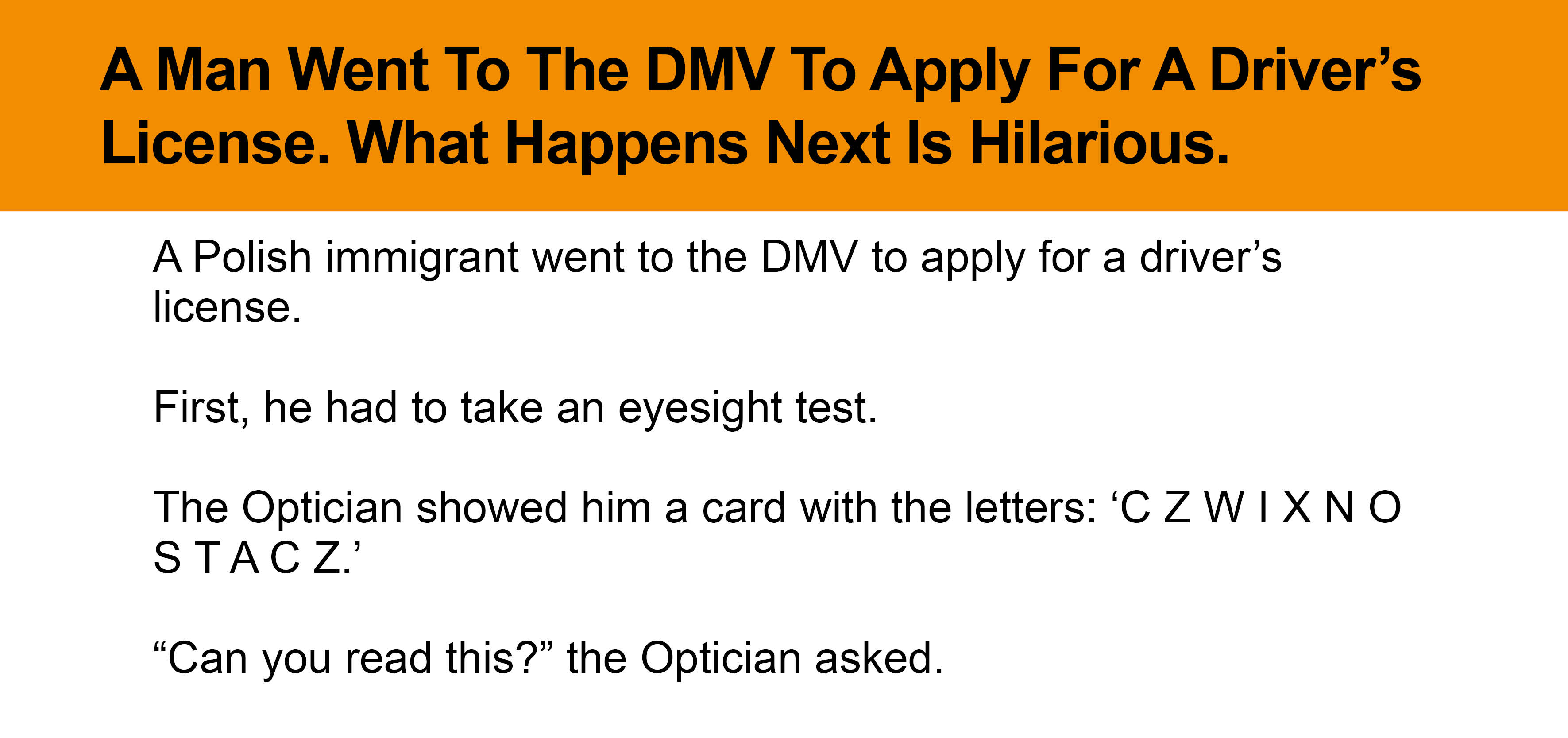 A Man Went To The DMV To Apply For A Driver's License  -